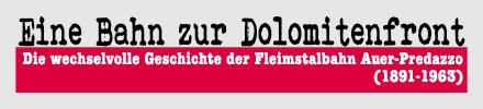 Doku-Film: Eine Bahn zur Dolomitenfront - Ein Gleis für Fleims