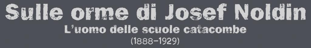 Doku-Film: Sulle orme di Josef Noldins - L'uomo delle scuole catacombe